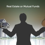 Where should you Invest, Real Estate or Mutual Funds?